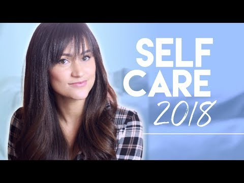 Self Care Tips 2018 | Be Kind To Yourself