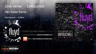 Unik Verse - Untouchble (Alex Raider Remix)