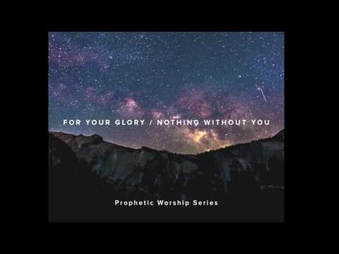 For Your Glory / Nothing Without You Instrumental - Tasha Cobbs Prophetic Flow