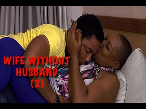 Download Wife Without Husband 2 - Latest Nollywood/Ghallywood Movies