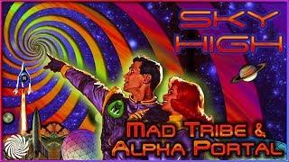 Mad Tribe & Alpha Portal - Sky High