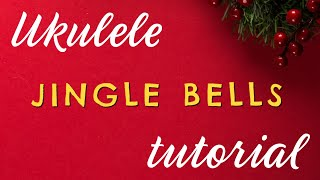 JINGLE BELLS Easy Ukulele Tutorial - 12 Days of Christmas Ukulele Challenge DAY 2