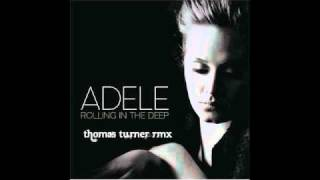 Adele - Roling in the deep ( Thomas Turner RMX )