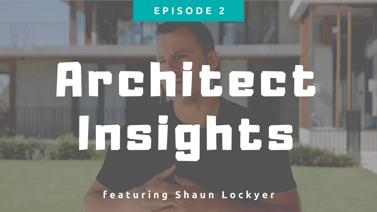 Architect Insights with Shaun Lockyer