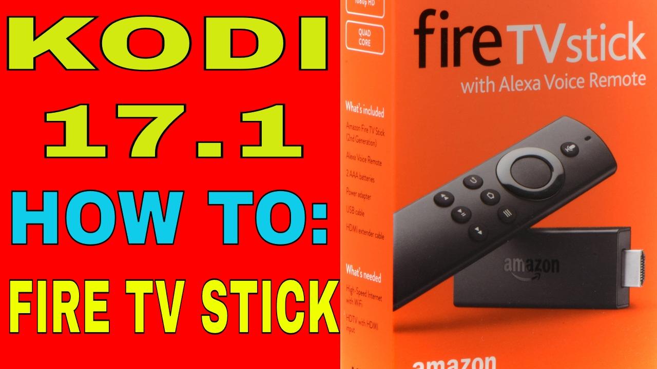 How to install kodi 17 1 on fire stick tv maintenance tool