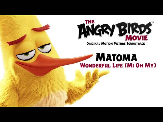 matoma-wonderful-life-mi-oh-my-from-the-angry-birds-movie-official-audio-matoma