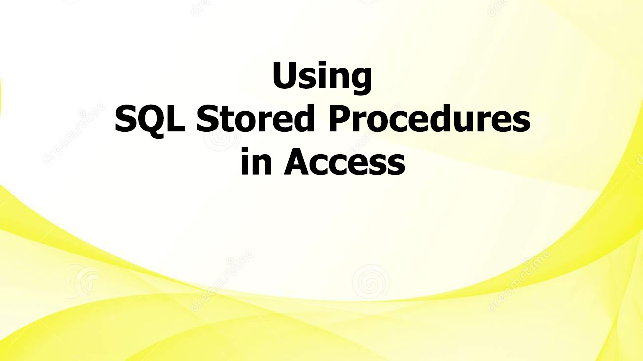 Using SQL Stored Procedures in Access