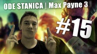 ODE STANICA   Max Payne 3 - #15