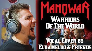 Manowar - Warriors Of The World (Vocal Cover by Eldameldo and Friends)
