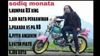 kumpulan lagu sodiq monata - rx king