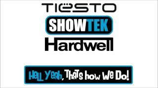 Tiesto vs Showtek vs Hardwell - Hell Yeah, that