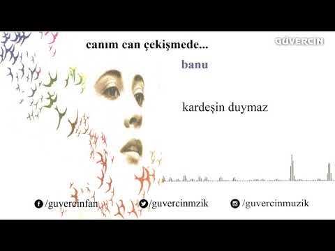 Banu - Kardeşin Duymaz [© Güvercin Müzik  Official Audio]
