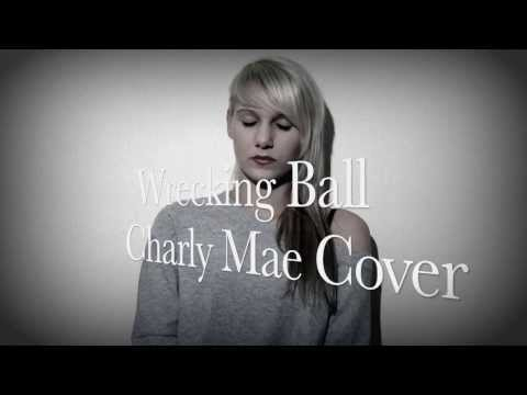 Miley Cyrus - Wrecking Ball - Charly Mae Cover
