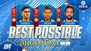 BEST POSSIBLE ARGENTINA TEAM! w/ MESSI AND DYBALA! | FIFA 18 WORLD CUP ULTIMATE TEAM