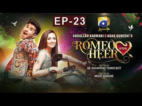 Romeo Weds Heer - Episode 23 | HAR PAL GEO