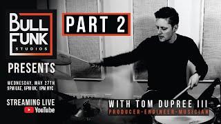 Bull Funk Studios presents Tom Dupree iii - Part 2