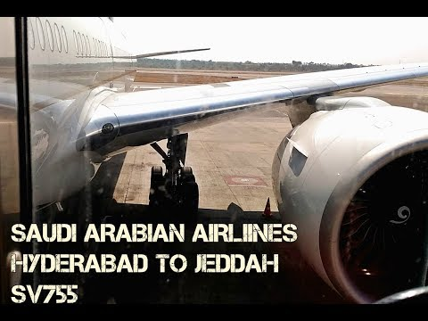 SAUDIA    B777-3FG(ER) HZ-AK34 Full Flight Review : Hyderabad RGIA to Jeddah KAIA  SV755