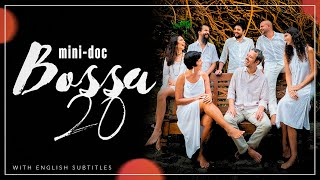 Bossa 20 doc (english subtitles)