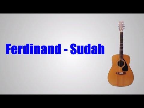 Lirik Lagu Ferdinand - Sudah