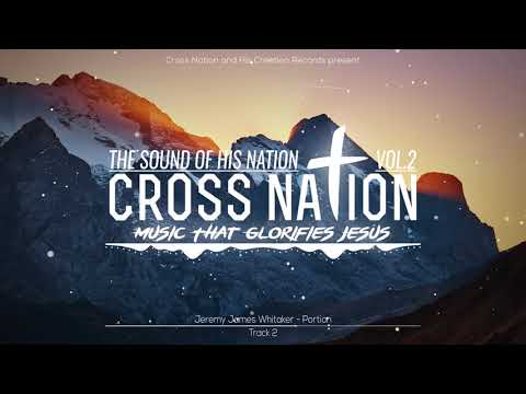 Jeremy James Whitaker  Portion The Sound Of His Nation Vol 2 Track 02