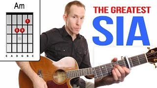 The Greatest ★ SIA ★ Guitar Lesson - Easy How To Play Acoustic Songs - Chords Tutorial