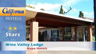 Wine Valley Lodge, Napa Hotels - California
