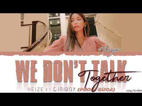 Heize (헤이즈) - 'WE DON'T TALK TOGETHER' Ft Giriboy (Prod. SUGA) Lyrics [Color Coded_Han_Rom_Eng]