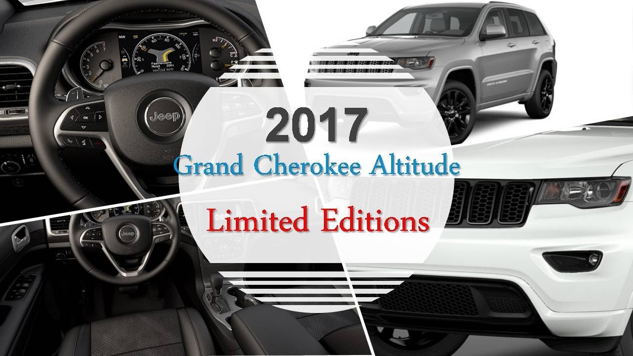 2017 grand cherokee altitude limited editions youtube. Black Bedroom Furniture Sets. Home Design Ideas