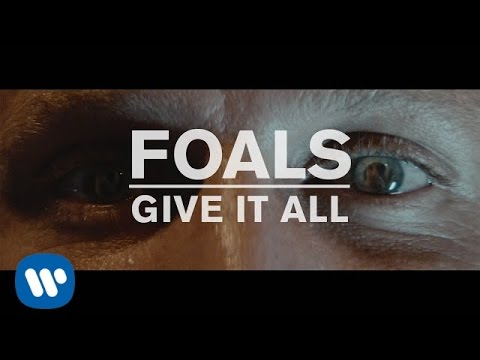 FOALS - Give It All [Official Music Video]