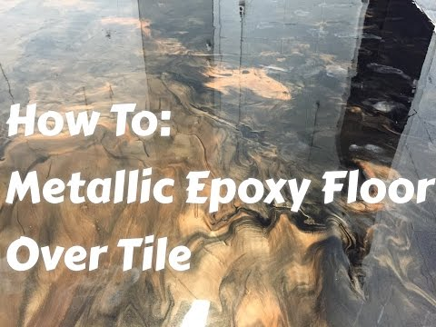 Metallic Epoxy Floors over tile: How to do it, Start to finish