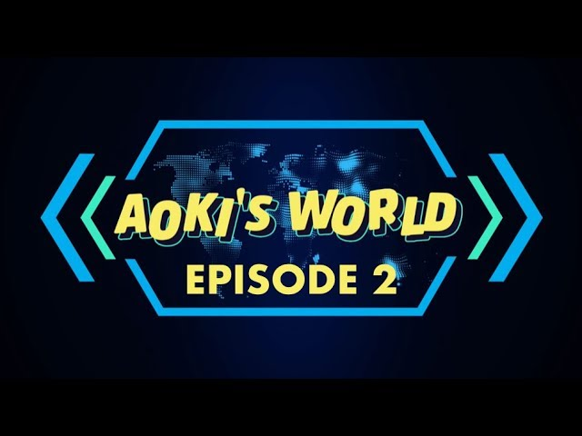 Aoki's World - Season 1, Episode 2