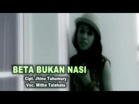 MITHA TALAHATU - BETA BUKAN NASI (Official Music Video)