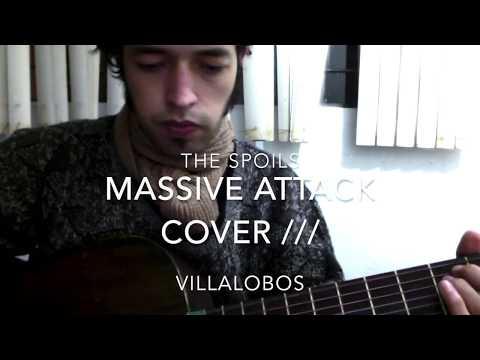THE SPOILS (MASSIVE ATTACK COVER) /// VILLALOBOS