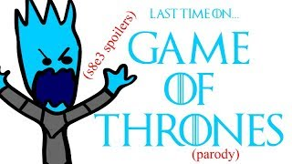 last time on Game of Thrones (s8e3 PARODY/SPOILERS)