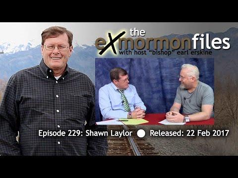 Ex Mormon Files - 229 - Shawn Lawlor