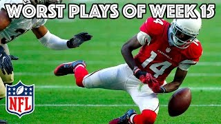 Worst Plays | NFL Week 15 Highlights