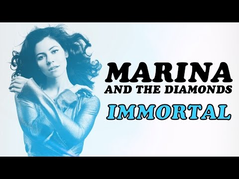 Marina and the Diamonds IMMORTAL-Teen Idle(MashupVideo )