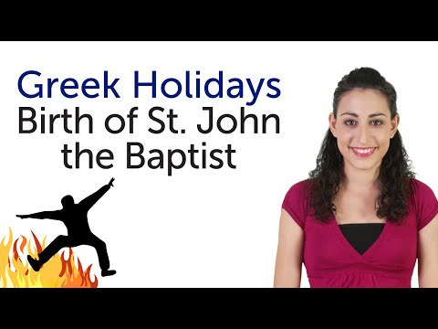 Learn Greek Holidays - Birth of St. John the Baptist - Γέννη