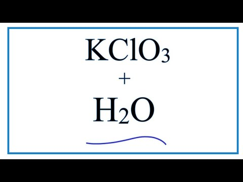 KClO3 + H2O     (Potassium Chlorate + Water)