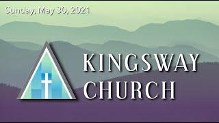 Kingsway Church Online - May 30, 2021