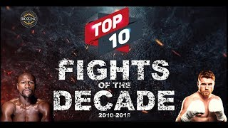 GREATEST FIGHTS OF THE DECADE 2010-2019