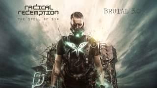 Смотреть клип Radical Redemption - Brutal 3.0
