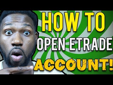 How To Open A Brokerage Account On Etrade !