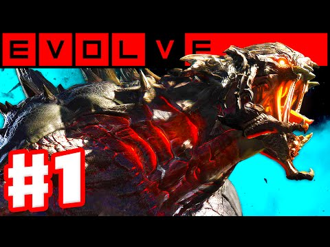 Evolve - Gameplay Walkthrough Part 1 -...