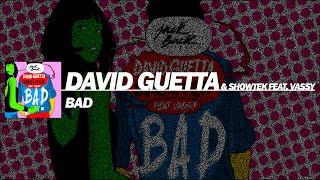 David Guetta & Showtek - Bad Feat. Vassy (Extended Mix) [FREE DOWNLOAD]