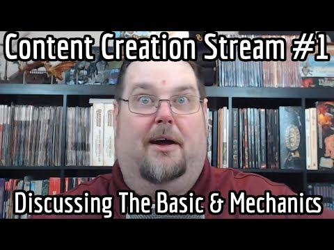 Content Creation Stream #1 (Discussing The Basics And Mechanics)