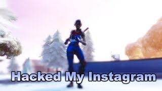 Fortnite Montage/Hacked My Instagram - Pi'erre Bourne