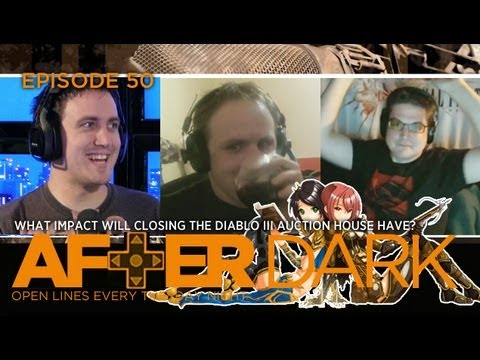 After Dark (Late Night Call-In Show) Ep50: Closing The Diablo III Auction House