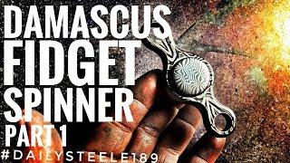 DAMASCUS STEEL FIDGET SPINNER!! Part 1