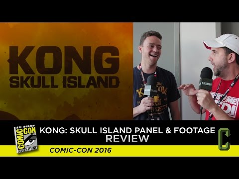 Kong: Skull Island Panel & Footage Review - San Diego Comic-Con 2016